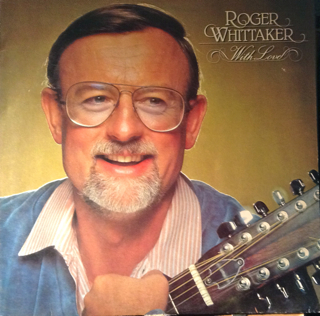 roger whittaker with love. Black Bedroom Furniture Sets. Home Design Ideas